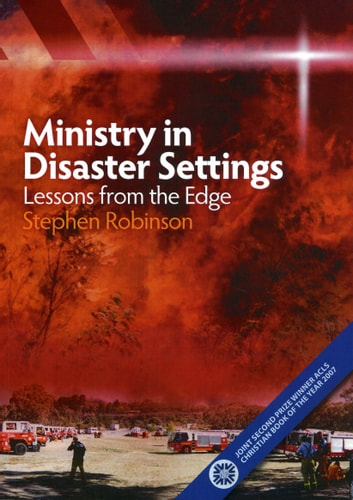 Ministry in Disaster Settings - Lessons from the Edge ebook by Stephen Robinson