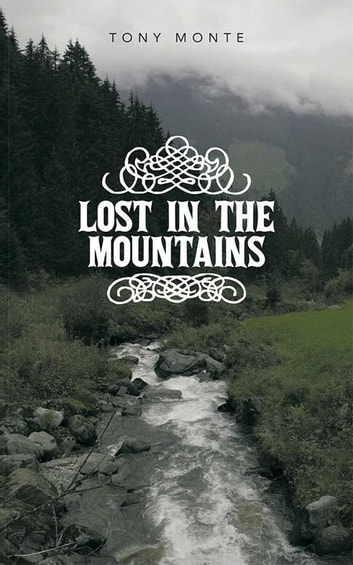 Lost in the Mountains ebook by Tony Monte