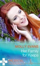 Her Family For Keeps (Mills & Boon Medical) ebook by Molly Evans