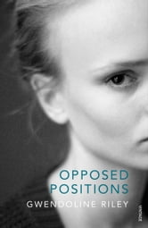 Opposed Positions ebook by Gwendoline Riley