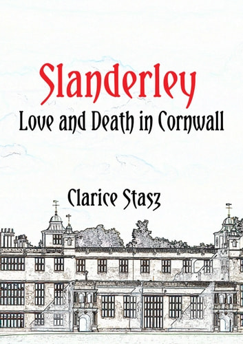 Slanderley - Love and Death in Cornwall ebook by Clarice Stasz