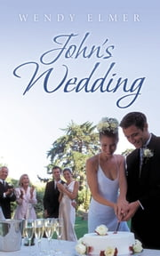 John's Wedding ebook by Wendy Elmer