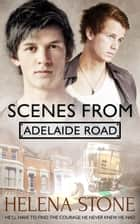 Scenes from Adelaide Road ebook by Helena Stone