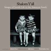 Shalom Y'All - Images of Jewish Life in the American South ebook by Bill Aron,Vicki Reikes Fox,Alfred Uhry