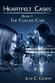 The Collins Case - Heartfelt Cases, #1 ebook by Julie C. Gilbert