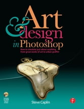 Art and Design in Photoshop ebook by Steve Caplin