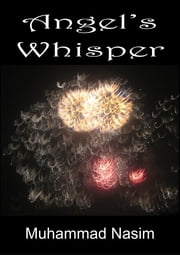Angel's Whisper ebook by Muhammad Nasim
