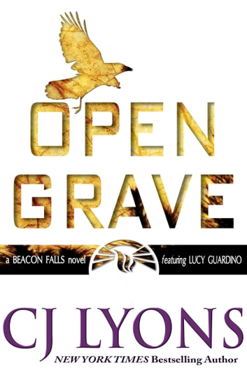 Open Grave - A Beacon Falls Thriller featuring Lucy Guardino ebook by CJ Lyons