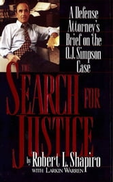The Search for Justice - A Defense Attorney's Brief on the O.J. Simpson Case ebook by Robert L Shapiro