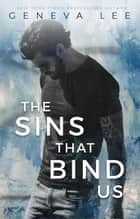 The Sins That Bind Us ebook by Geneva Lee