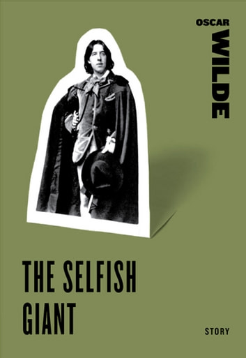 The Selfish Giant ebook by Oscar Wilde