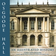Osgoode Hall - An Illustrated History ebook by John Honsberger
