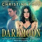 Darkmoon audiobook by Christine Pope