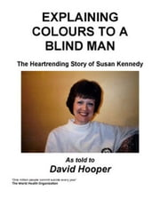 Explaining Colours to a Blind Man ebook by Hooper, David