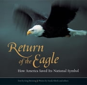 Return of the Eagle - How America Saved Its National Symbol ebook by Greg Breining,Frank Oberle