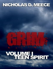 Grim Volume I: Teen Spirit ebook by Nicholas D. Meece