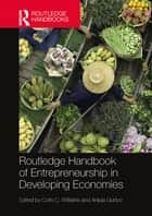 Routledge Handbook of Entrepreneurship in Developing Economies ebook by Colin C. Williams, Anjula Gurtoo