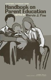 Handbook on Parent Education ebook by Fine, Marvin J.