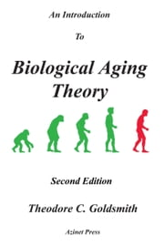 An Introduction to Biological Aging Theory ebook by Theodore Goldsmith