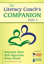 The Literacy Coach's Companion, PreK–3 ebook by Maryann E. Mraz,Dr. Bob Algozzine,Brian T. Kissel