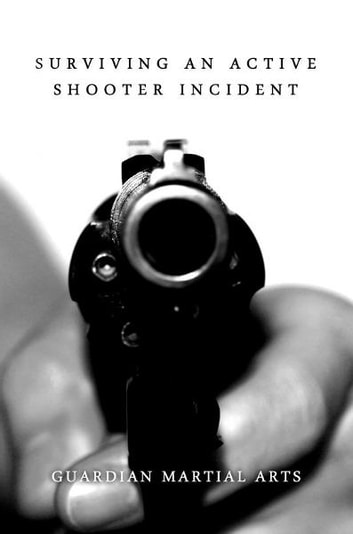 Surviving an Active Shooter Incident ebook by Guardian Martial Arts
