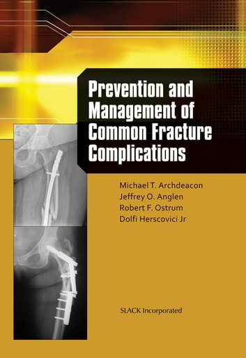 Prevention and Management of Common Fracture Complications ebook by