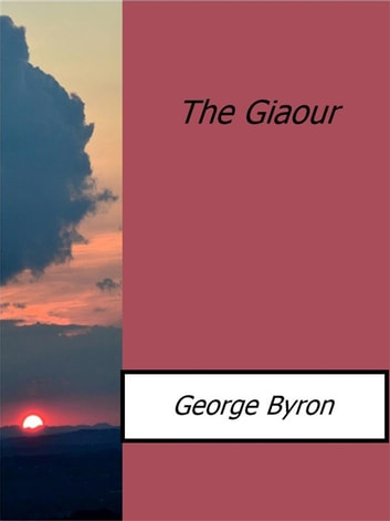 The Giaour ebook by George Byron
