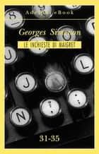 Le inchieste di Maigret 31-35 ebook by Georges Simenon
