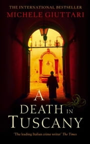 A Death in Tuscany ebook by Michele Giuttari