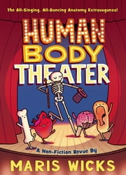 Human Body Theater ebook by Maris Wicks