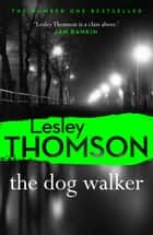 The Dog Walker ebook by