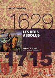 Les rois absolus - 1629-1715 ebook by Hervé Drévillon