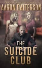 The Suicide Club - Kirk Weston Thrillers ebook by Aaron Patterson, James Bennett