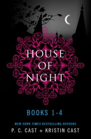 House of Night Series Books 1-4 ebook by P. C. Cast,Kristin Cast