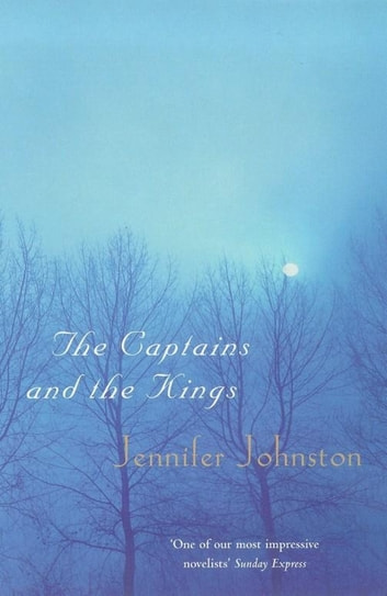 The Captains and the Kings eBook by Jennifer Johnston