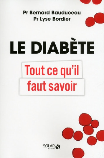 Le diabète ebook by Dr Lyse BORDIER,Dr Bernard BAUDUCEAU
