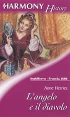 L'angelo e il diavolo ebook by Anne Herries