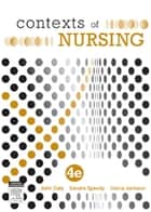 Contexts of Nursing ebook by John Daly,Sandra Speedy,Debra Jackson