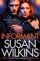 The Informant: A Kaz Phelps Novel 1 ebook by Susan Wilkins