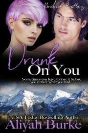 Drunk on You - Springwood, #2 ebook by Aliyah Burke