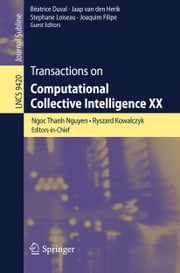 Transactions on Computational Collective Intelligence XX ebook by Ngoc Thanh Nguyen,Ryszard Kowalczyk,Béatrice Duval,Jaap van den Herik,Stephane Loiseau,Joaquim Filipe