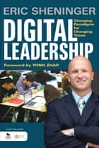 Digital Leadership - Changing Paradigms for Changing Times ebook by Mr. Eric C. Sheninger