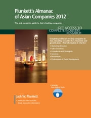 Plunkett's Almanac of Asian Companies 2012 ebook by Plunkett, Jack W.