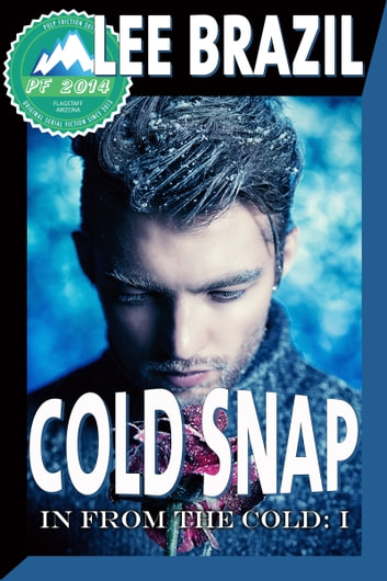 Cold Snap (In From the Cold #1) ebook by Lee Brazil