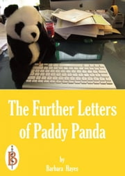 The Further Letters from Britain of Paddy Panda ebook by Barbara Hayes