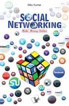 Social Networking - Make money online ebook by Bittu Kumar