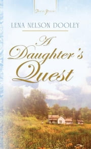 A Daughter's Quest ebook by Lena Nelson Dooley