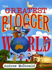The Greatest Blogger In The World ebook by Andrew Mcdonald