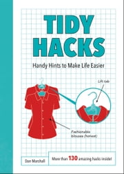 Tidy Hacks - Handy Hints to Make Life Easier ebook by Dan Marshall
