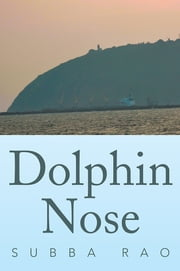 Dolphin Nose ebook by Subba Rao